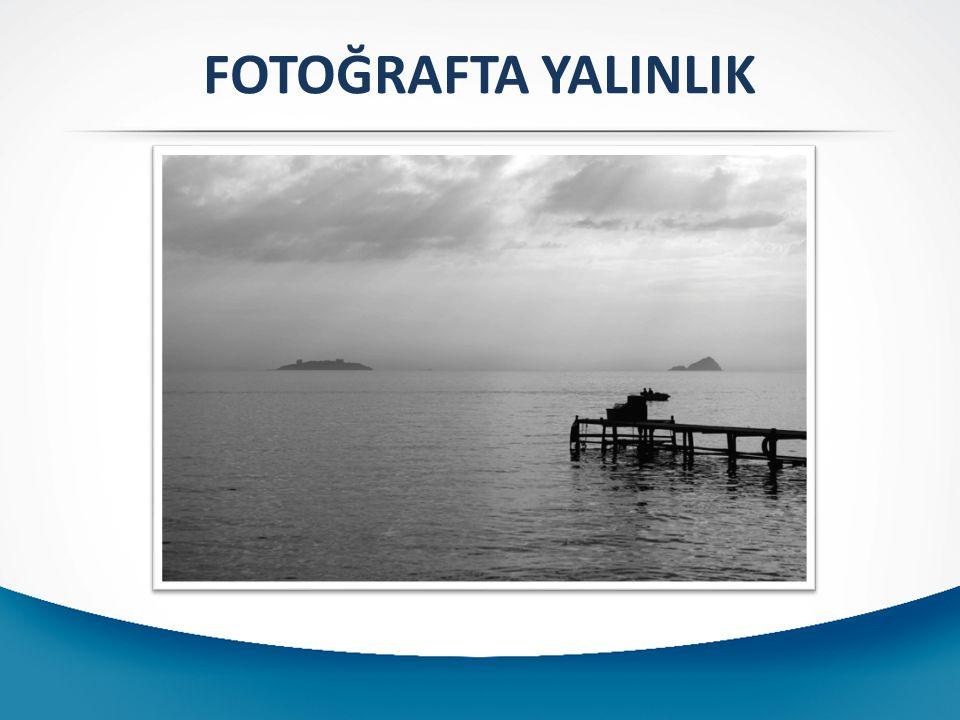 FOTOĞRAFTA YALINLIK