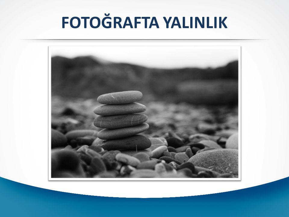 FOTOĞRAFTA KOMPOZİSYON Işık Fotoğrafın temeli bilindiği gibi ışıktır.