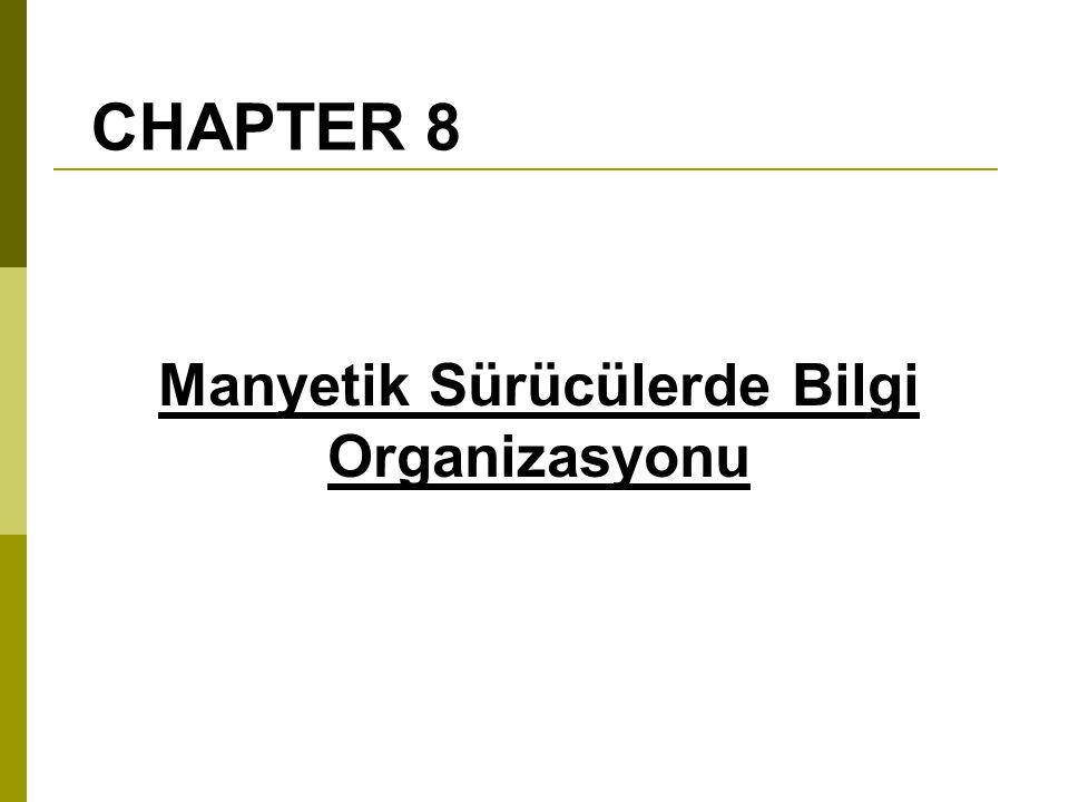 CHAPTER 8 Manyetik Sürücülerde Bilgi Organizasyonu