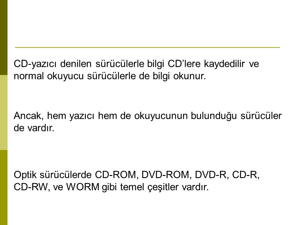 CD-yazıcı denilen sürücülerle bilgi CD'lere kaydedilir ve normal okuyucu sürücülerle de bilgi okunur. Ancak, hem yazıcı hem de okuyucunun bulunduğu sü