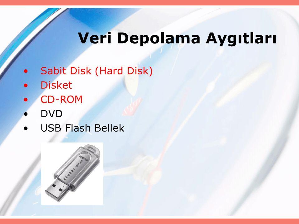 Sabit Disk (Hard Disk) Disket CD-ROM DVD USB Flash Bellek Veri Depolama Aygıtları