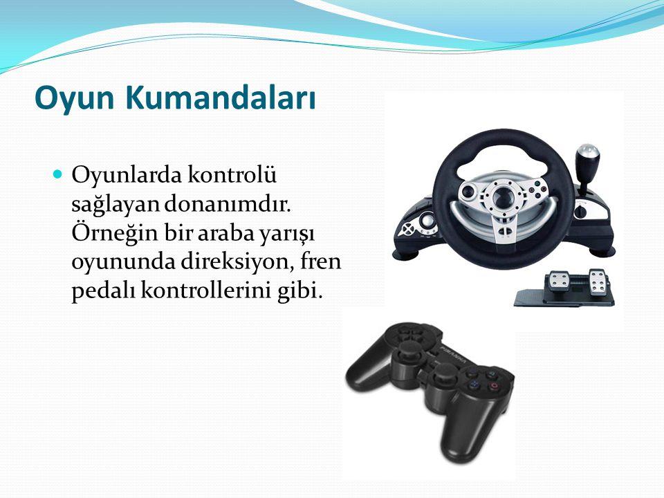 Oyun Kumandaları Oyunlarda kontrolü sağlayan donanımdır. Örneğin bir araba yarışı oyununda direksiyon, fren pedalı kontrollerini gibi.