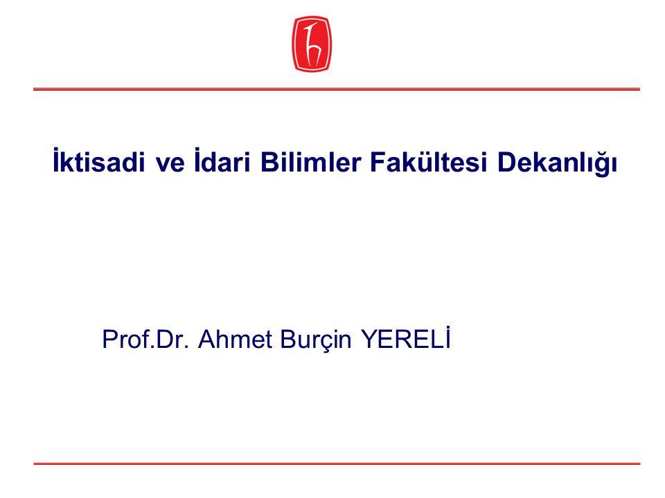 İktisadi ve İdari Bilimler Fakültesi Dekanlığı Prof.Dr. Ahmet Burçin YERELİ