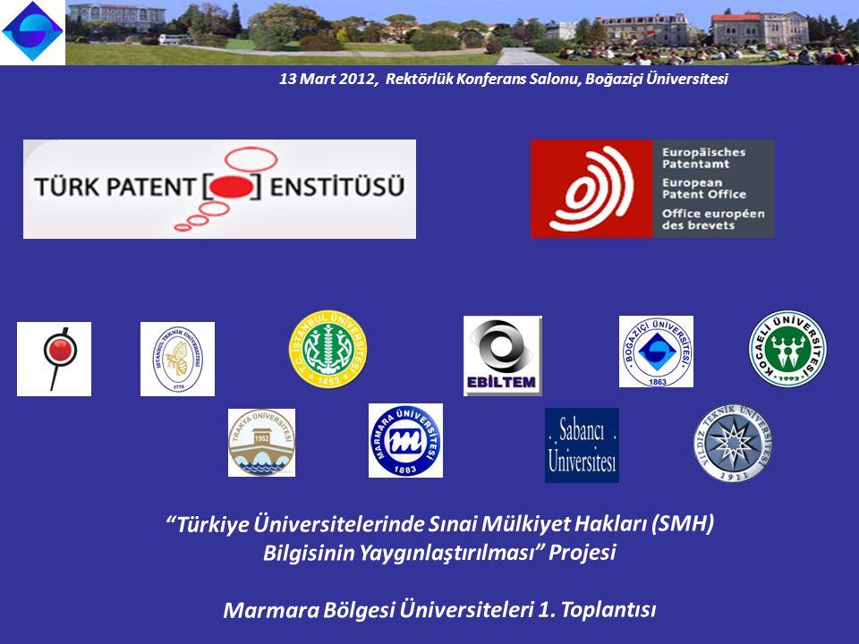 13 Mart 2012, Rektörlük Konferans Salonu, Boğaziçi Üniversitesi Türkiye Üniversitelerinde Sınai Mülkiyet Hakları (SMH) Bilgisinin Yaygınlaştırılması Projesi Marmara Bölgesi Üniversiteleri 1.