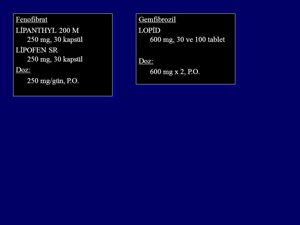 Fenofibrat LİPANTHYL 200 M 250 mg, 30 kapsül LİPOFEN SR 250 mg, 30 kapsül Doz: 250 mg/gün, P.O. Fenofibrat LİPANTHYL 200 M 250 mg, 30 kapsül LİPOFEN S