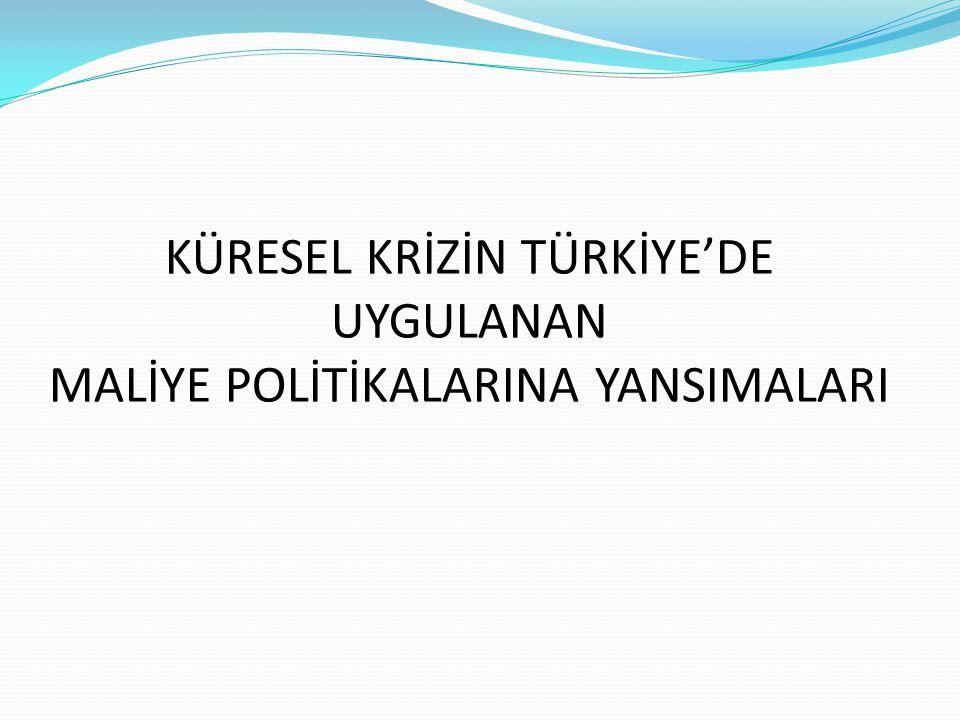 KÜRESEL KRİZ VE KAMU MALİ DENGESİ Küresel kriz karşısında Türkiye'nin kamu mali dengesinde ortaya çıkan gelişmeler, büyük ölçüde risk azaltıcı etkiler doğurmaktadır.