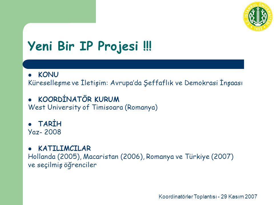 Koordinatörler Toplantısı - 29 Kasım 2007 Yeni Bir IP Projesi !!.