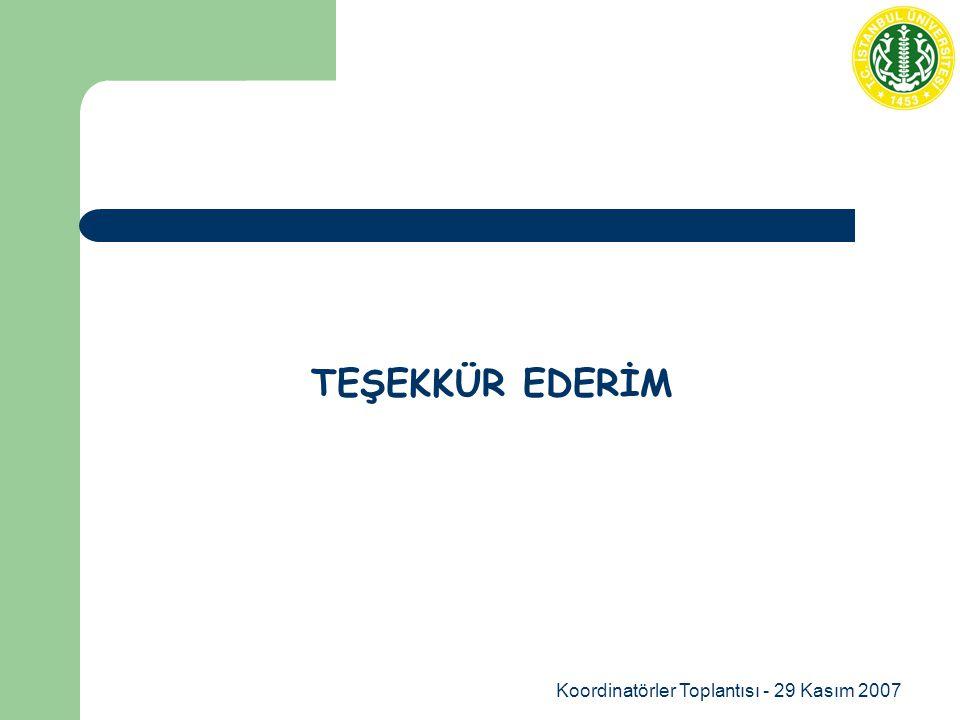 Koordinatörler Toplantısı - 29 Kasım 2007 TEŞEKKÜR EDERİM