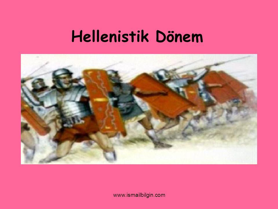 www.ismailbilgin.com Hellenistik Dönem