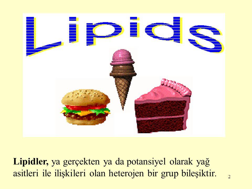 2 Lipidler, ya gerçekten ya da potansiyel olarak yağ asitleri ile ilişkileri olan heterojen bir grup bileşiktir.