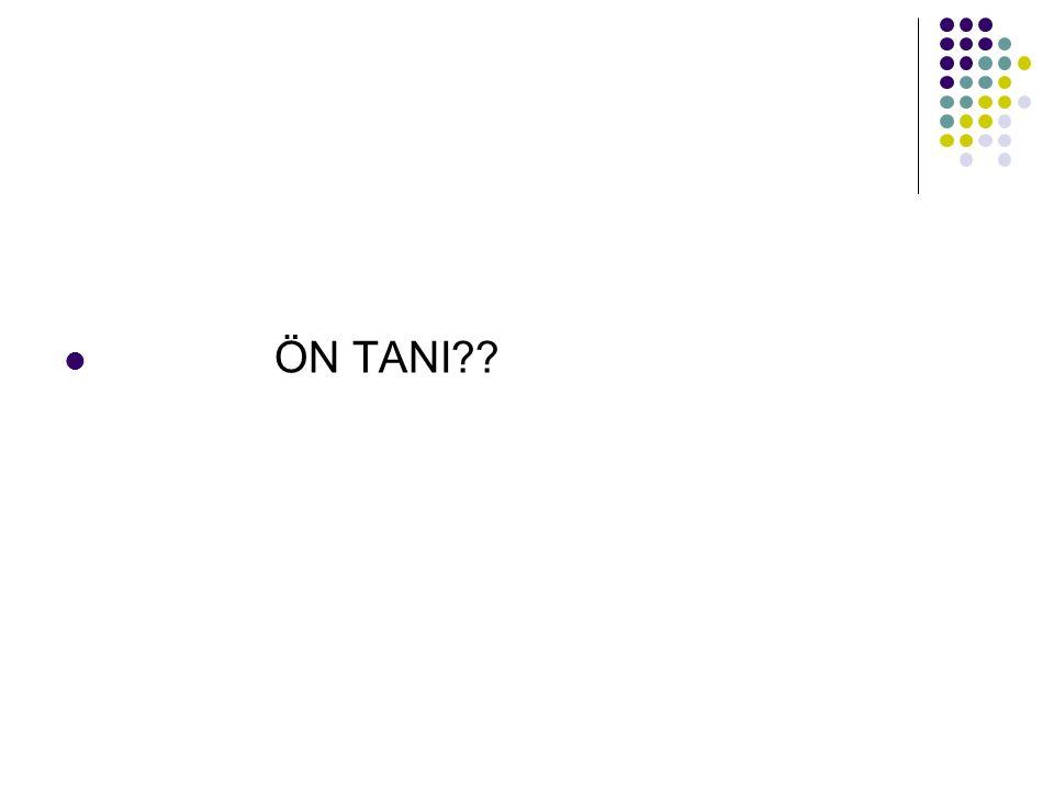 ÖN TANI??