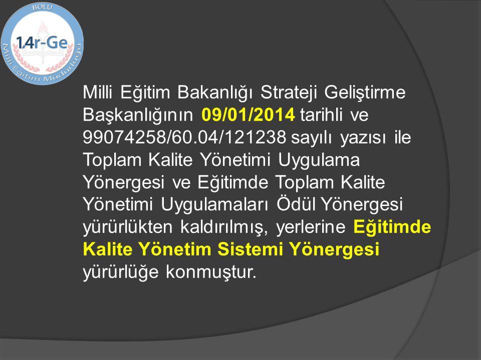 Milli Eğitim Bakanlığı Strateji Geliştirme Başkanlığının 09/01/2014 tarihli ve 99074258/60.04/121238 sayılı yazısı ile Toplam Kalite Yönetimi Uygulama