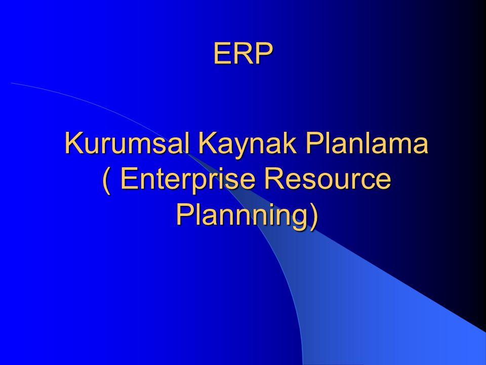 Kurumsal Kaynak Planlama ( Enterprise Resource Plannning) ERP