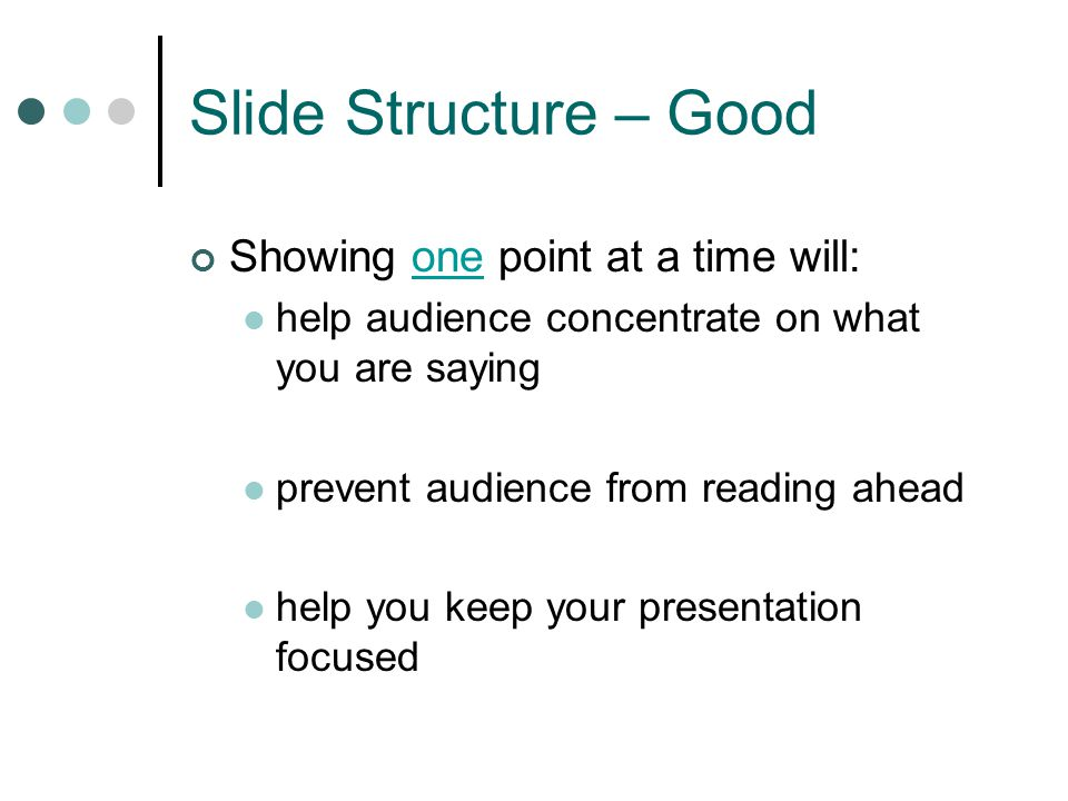 Slide Structure - Bad This page contains too many words for a presentation slide. It is not written in point form, making it difficult both for your a