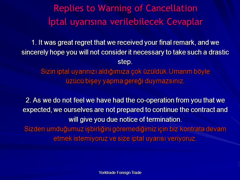 Yorktrade Foreign Trade Replies to Warning of Cancellation İptal uyarısına verilebilecek Cevaplar 1.