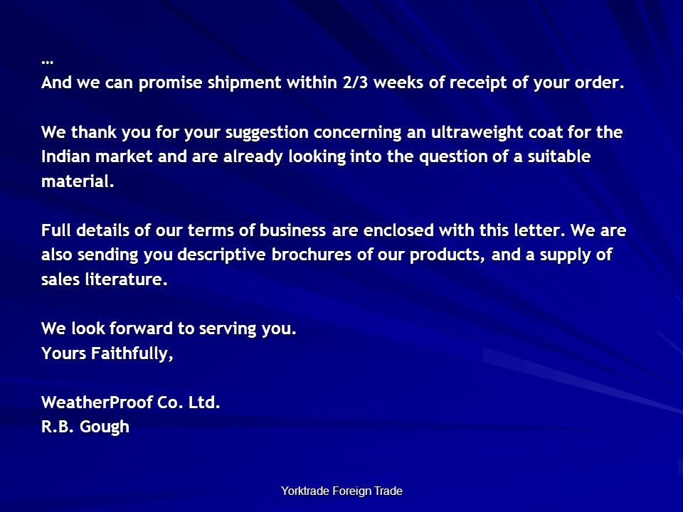 Yorktrade Foreign Trade … And we can promise shipment within 2/3 weeks of receipt of your order.