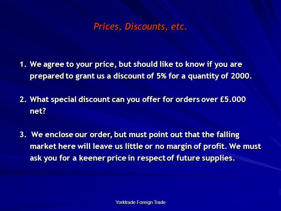 Yorktrade Foreign Trade Prices, Discounts, etc.