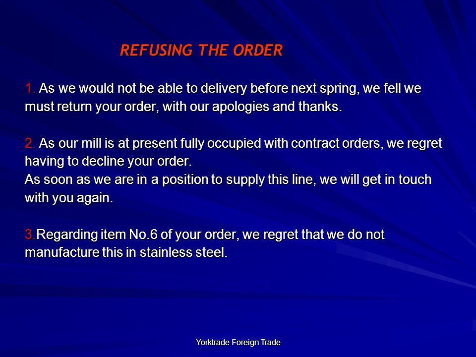 Yorktrade Foreign Trade REFUSING THE ORDER 1.