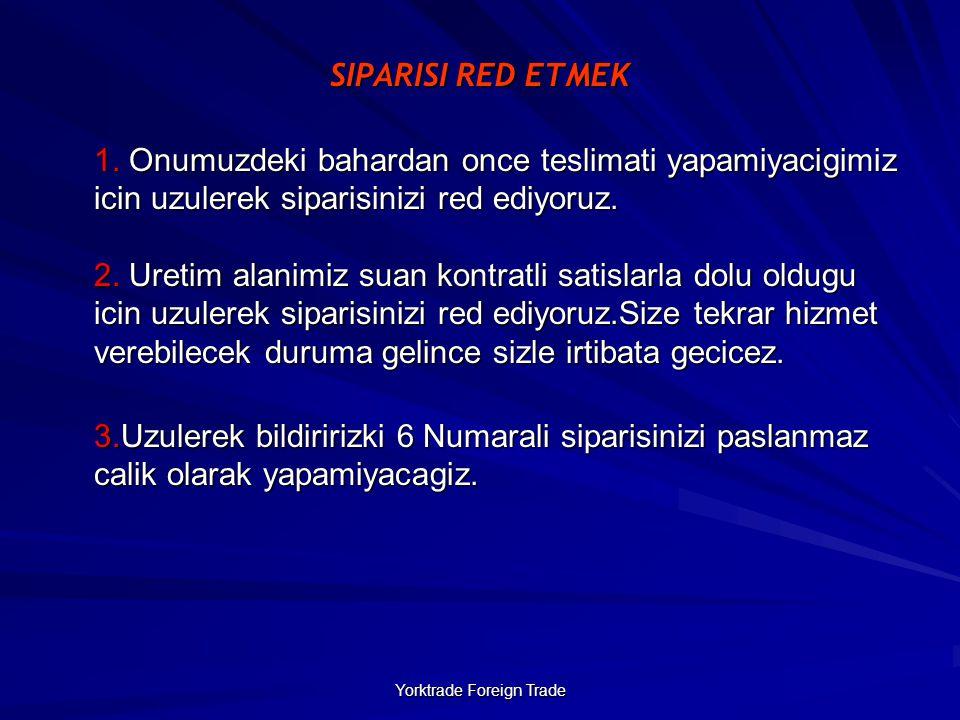 Yorktrade Foreign Trade SIPARISI RED ETMEK 1.