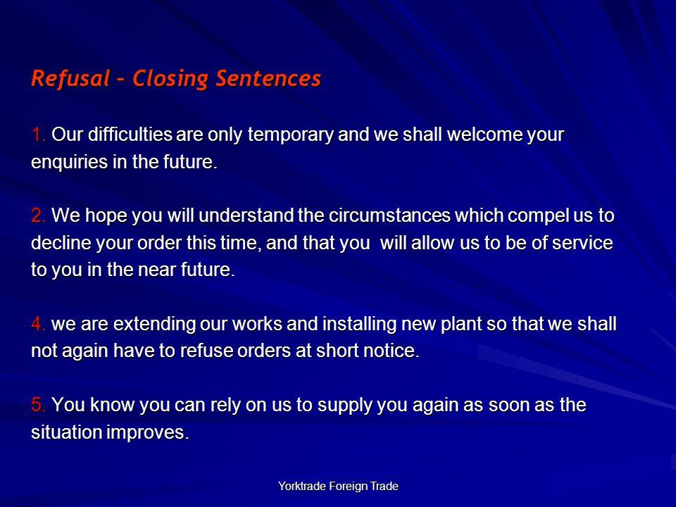 Yorktrade Foreign Trade Refusal – Closing Sentences 1.
