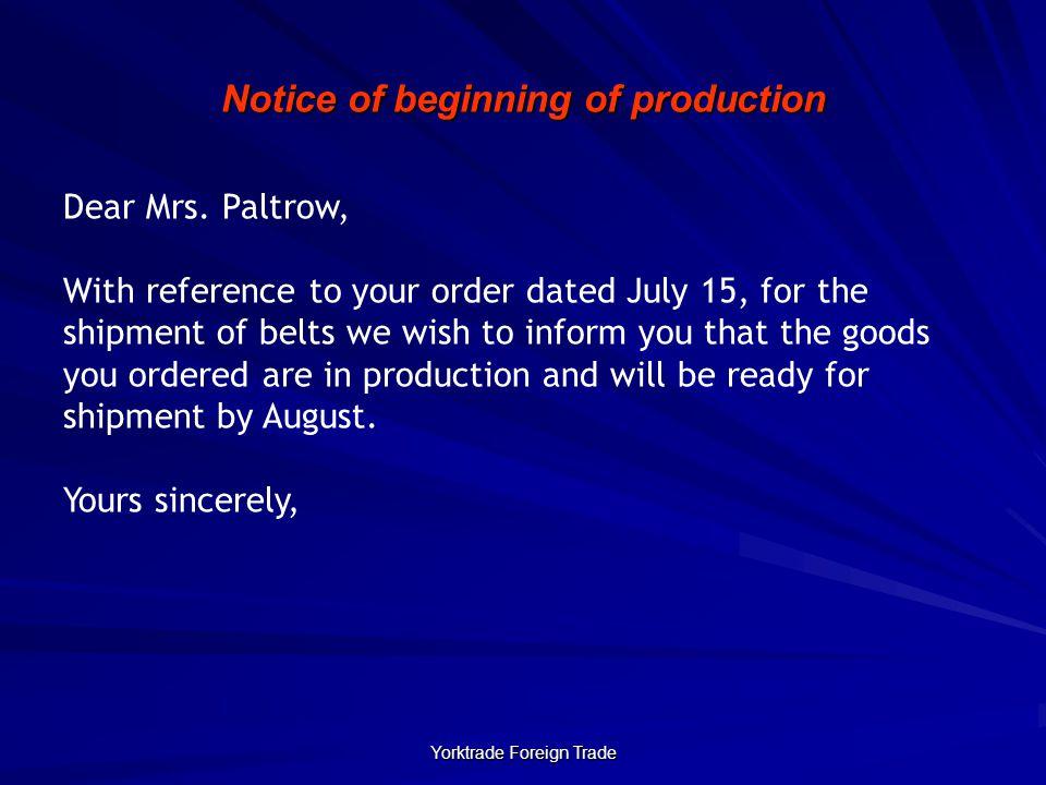 Yorktrade Foreign Trade Notice of beginning of production Dear Mrs.