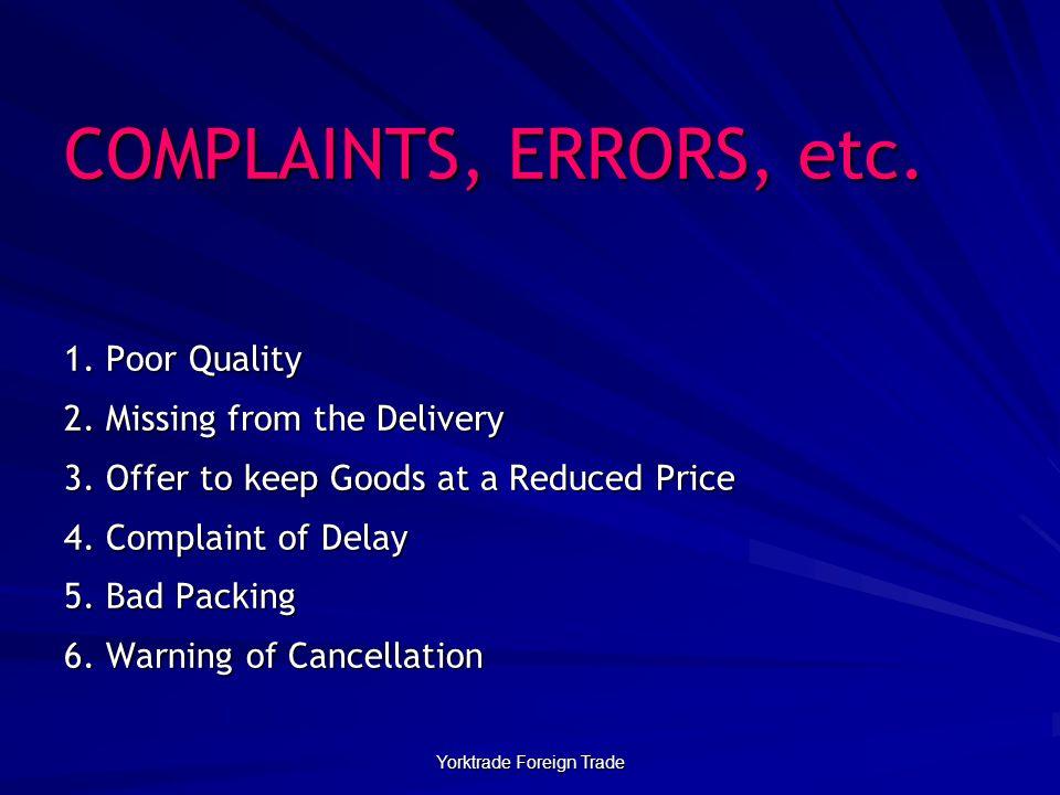 Yorktrade Foreign Trade COMPLAINTS, ERRORS, etc.1.
