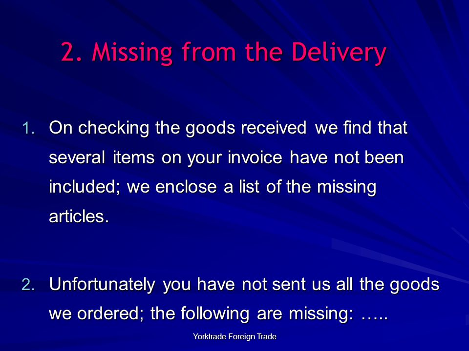 Yorktrade Foreign Trade 2.Missing from the Delivery 1.