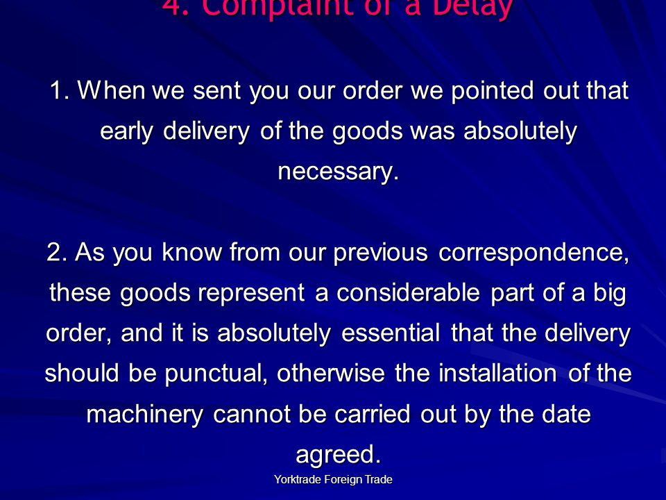 Yorktrade Foreign Trade 4.Complaint of a Delay 1.