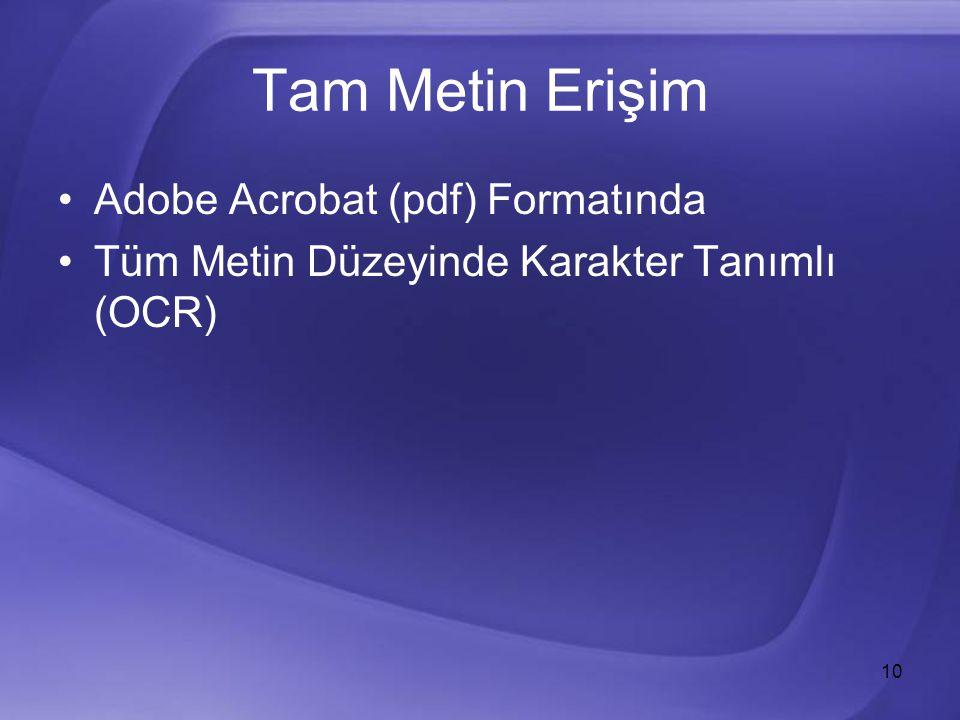 10 Tam Metin Erişim Adobe Acrobat (pdf) Formatında Tüm Metin Düzeyinde Karakter Tanımlı (OCR)
