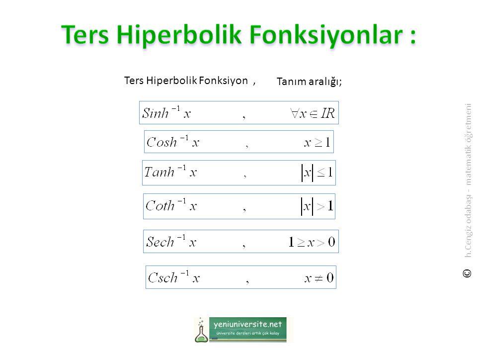 Ters Hiperbolik Fonksiyon, Tanım aralığı; © h.Cengiz odabaşı - matematik öğretmeni