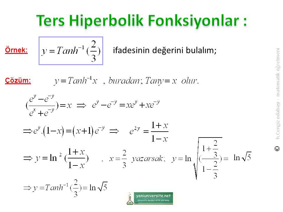 ifadesinin değerini bulalım; Örnek: Çözüm: © h.Cengiz odabaşı - matematik öğretmeni