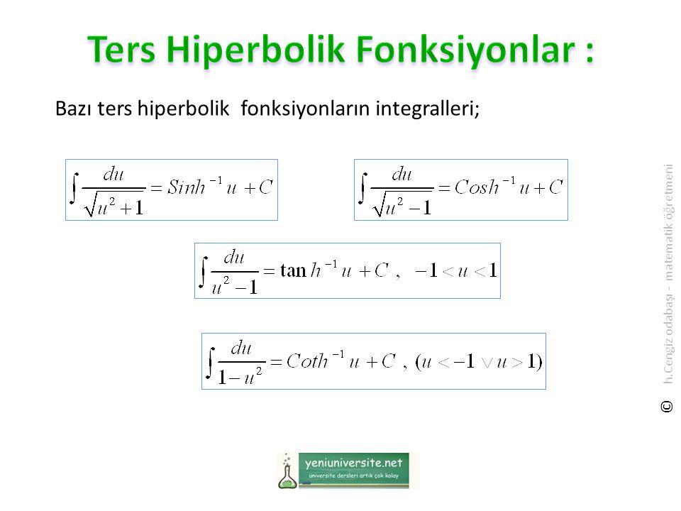 Bazı ters hiperbolik fonksiyonların integralleri; © h.Cengiz odabaşı - matematik öğretmeni