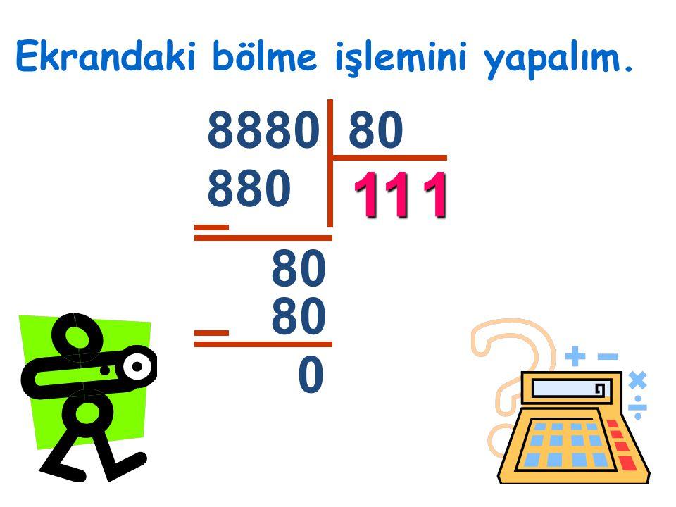 Ekrandaki bölme işlemini yapalım. 888080 11 880 80 0 1