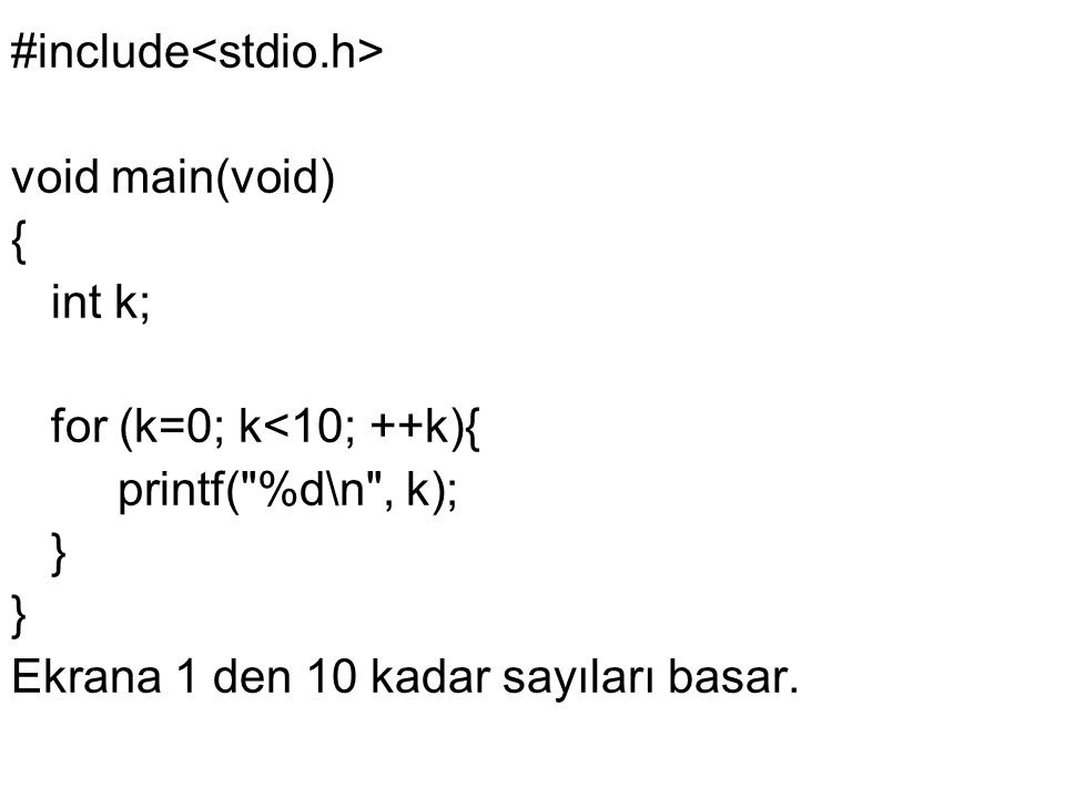 #include void main(void) { int k; for (k=0; k<10; ++k){ printf(