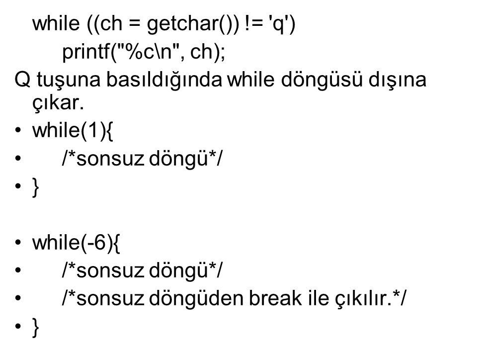 while ((ch = getchar()) != 'q') printf(