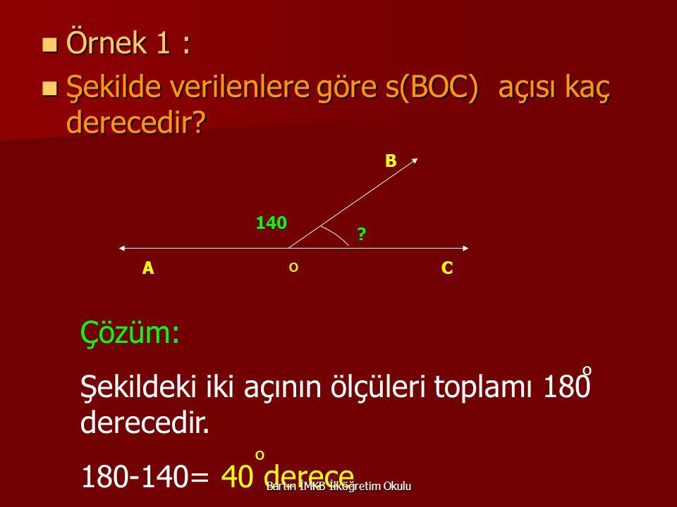 Örnek 1 : Örnek 1 : Şekilde verilenlere göre s(BOC) açısı kaç derecedir.