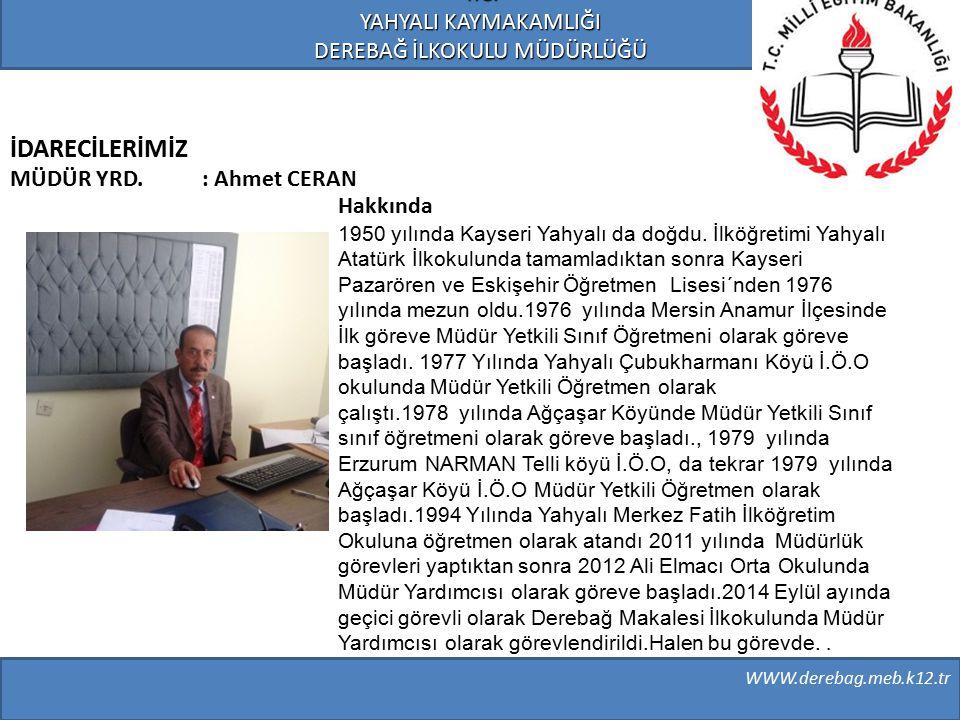 Hakkında 1950 yılında Kayseri Yahyalı da doğdu. İlköğretimi Yahyalı Atatürk İlkokulunda tamamladıktan sonra Kayseri Pazarören ve Eskişehir Öğretmen Li