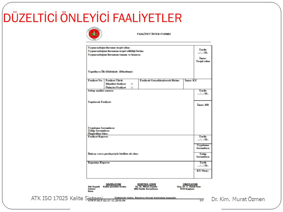 DÜZELTİCİ ÖNLEYİCİ FAALİYETLER Dr. Kim. Murat Özmen ATK ISO 17025 Kalite Sistemi