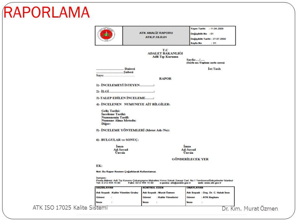 RAPORLAMA Dr. Kim. Murat Özmen ATK ISO 17025 Kalite Sistemi