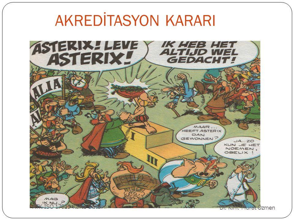 AKREDİTASYON KARARI Dr. Kim. Murat Özmen ATK ISO 17025 Kalite Sistemi