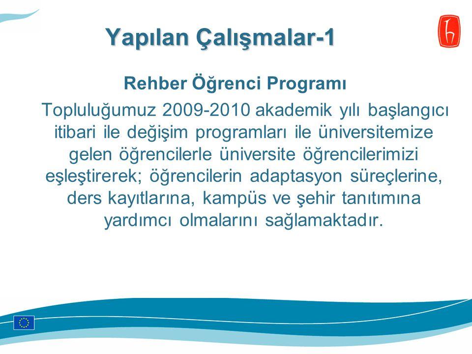 Rehber Öğrenci Programı Topluluğumuz 2009-2010 akademik yılı başlangıcı itibari ile değişim programları ile üniversitemize gelen öğrencilerle üniversi