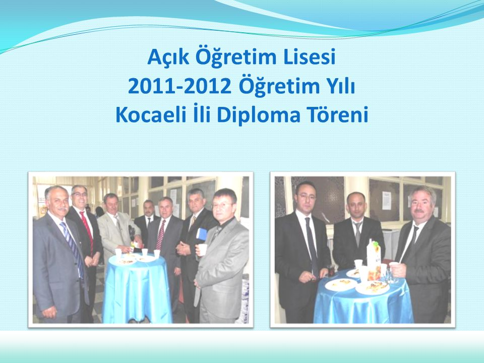 Açık Öğretim Lisesi 2011-2012 Öğretim Yılı Kocaeli İli Diploma Töreni