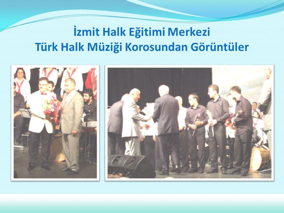 İzmit Halk Eğitimi Merkezi Türk Halk Müziği Korosundan Görüntüler