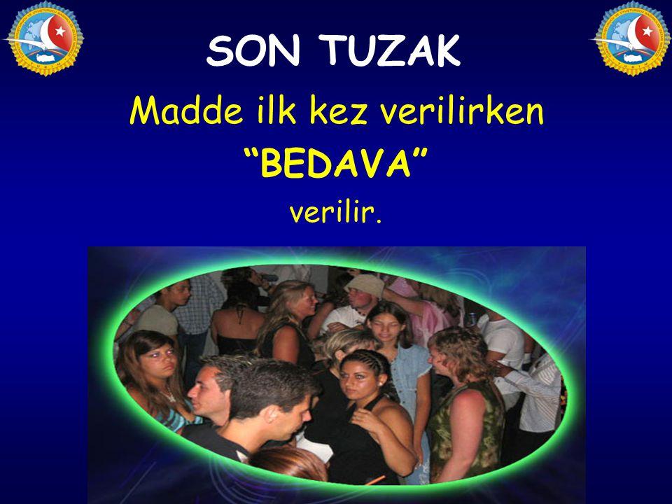 """Madde ilk kez verilirken """"BEDAVA"""" verilir. SON TUZAK"""