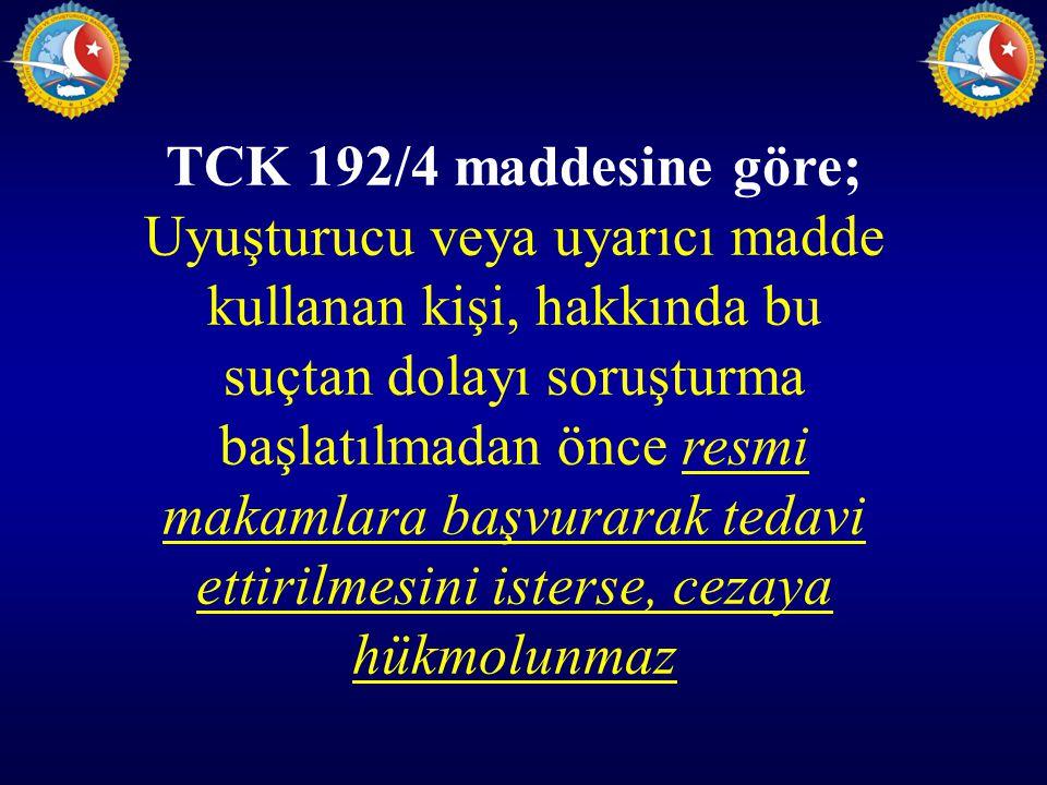 TCK 192/4 maddesine göre; Uyuşturucu veya uyarıcı madde kullanan kişi, hakkında bu suçtan dolayı soruşturma başlatılmadan önce resmi makamlara başvurarak tedavi ettirilmesini isterse, cezaya hükmolunmaz