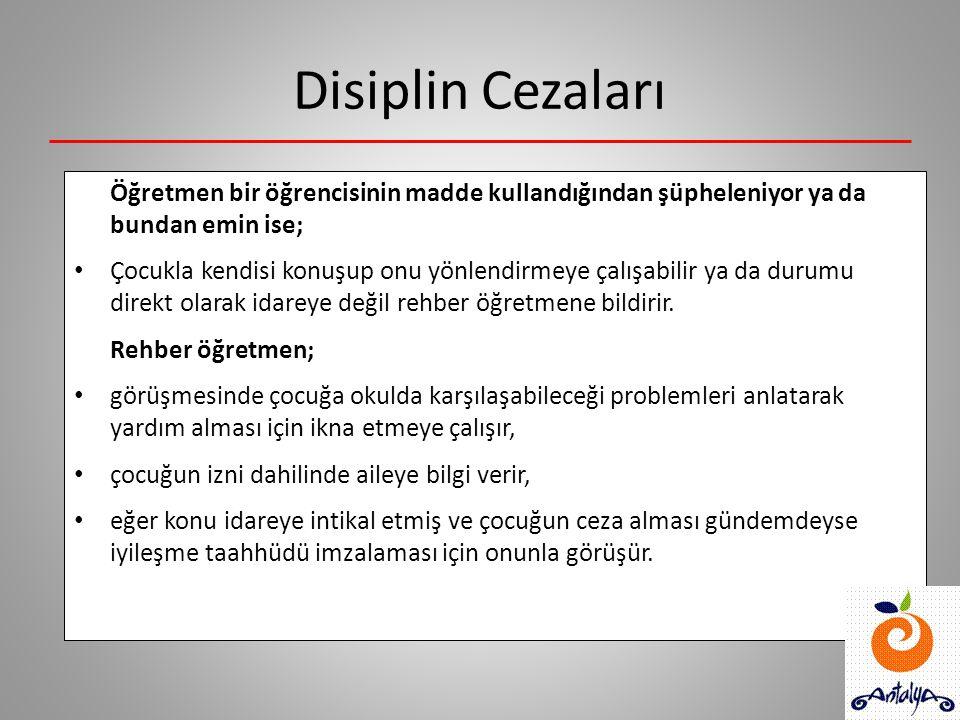 Disiplin Cezaları  İlköğretimde disiplin kuruluna verilmemektedir.  Ortaöğretimde;  Sigara içmeye: Uyarma, kınama, mahrumiyet  Uyuşturucu ve alkol