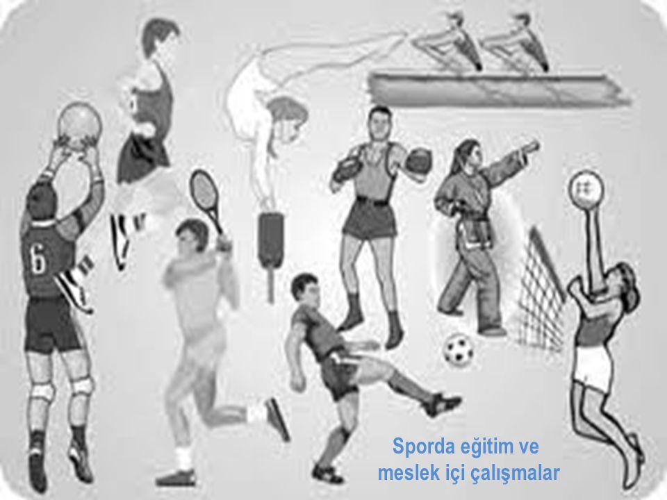 Sporda eğitim ve meslek içi çalışmalar