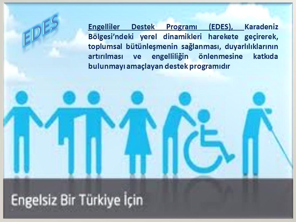 Engelliler Destek Programı (EDES), Karadeniz Bölgesi'ndeki yerel dinamikleri harekete geçirerek, toplumsal bütünleşmenin sağlanması, duyarlılıklarının artırılması ve engelliliğin önlenmesine katkıda bulunmayı amaçlayan destek programıdır