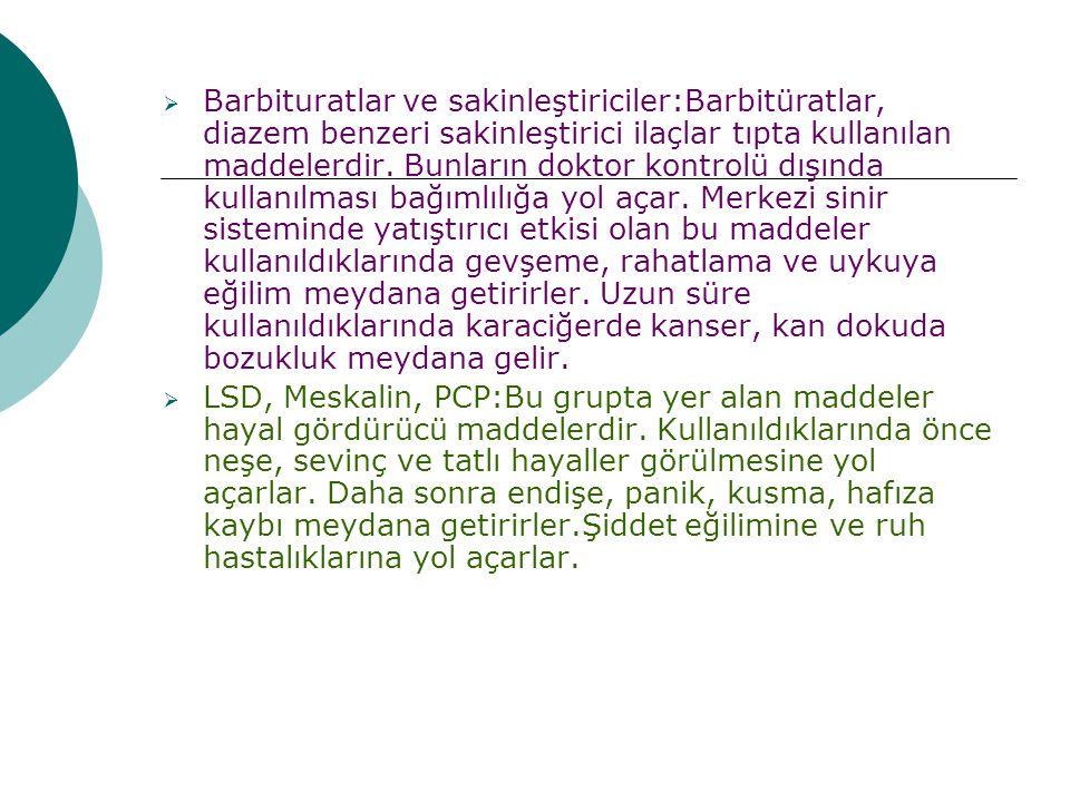  Barbituratlar ve sakinleştiriciler:Barbitüratlar, diazem benzeri sakinleştirici ilaçlar tıpta kullanılan maddelerdir. Bunların doktor kontrolü dışın