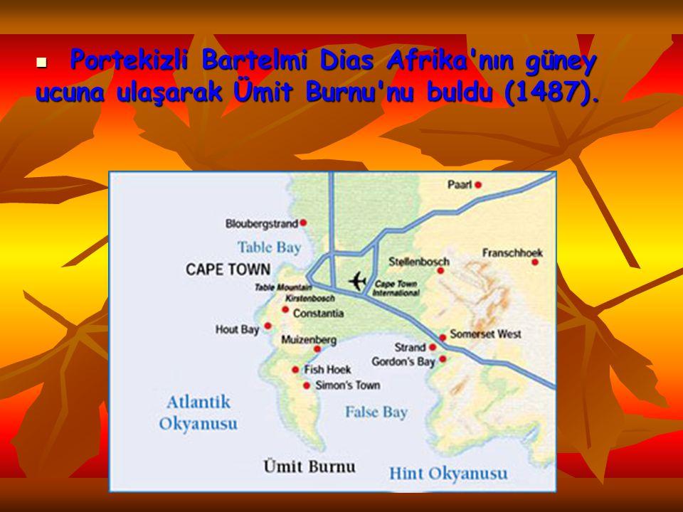 Portekizli Bartelmi Dias Afrika'nın güney ucuna ulaşarak Ümit Burnu'nu buldu (1487).